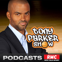 Ecouter: RMC : Tony Parker Show RMC